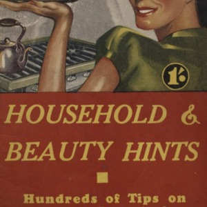 Household & beauty hints : hundreds of tips on cooking, laundering, cleaning, glamor and home first aid