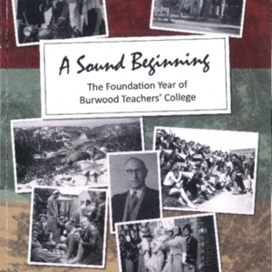 A sound beginning: the foundation year of Burwood Teachers' College