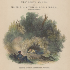 Three expeditions into the interior of Eastern Australia : with descriptions of the recently explored region of Australia Felix and of the present colony of New South Wales