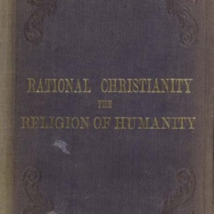 Rational Christianity, or, A special divine revelation incompatible with the intellectual development of man and with natural evolution