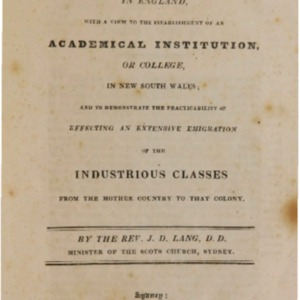 Account of the steps taken, in England, with a view to the establishment of an academical institution, or college, in New South Wales : and to demonstrate the practicability of effecting an extensive emigration of the industrious classes from the ...