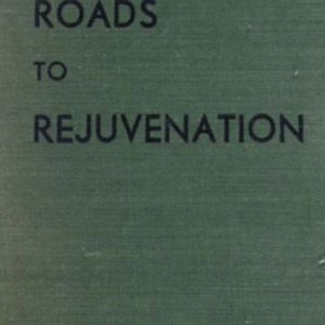 Roads to rejuvenation : seven decades of a doctor's experience