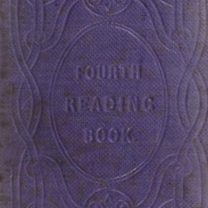 Fourth reading book of the Commissioners of National Education, Ireland