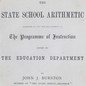 The state school arithmetic : arranged to suit the requirements of the programme of instruction issued by the Education Department