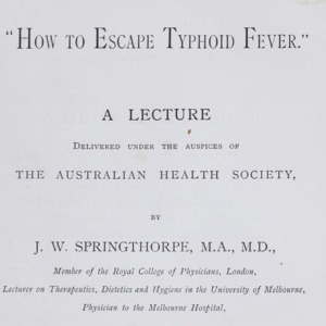 How to escape typhoid fever : a lecture delivered under the auspices of the Australian Health Society