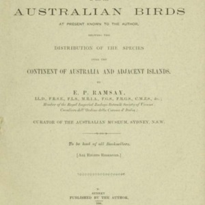 Tabular list of all the Australian birds at present known to the author : showing the distribution of the species over the continent of Australia and adjacent islands