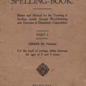 The Federal spelling-book : matter and method for the teaching of spelling mainly through word-building and exercises in elementary composition