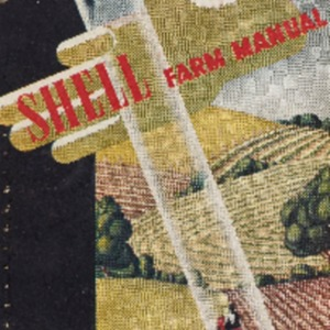 "Shell farm manual : a booklet devoted to varied phases of mechanised farming with comprehensive information for ""The Man on the Land"""