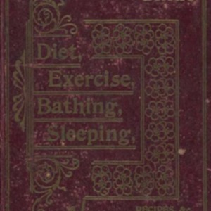 Instructions on diet, exercise, bathing, sleeping, etc. : including hygenic recipes