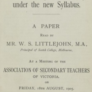 The teaching of geometry under the new syllabus : a paper read by Mr. W.S. Littlejohn, M.A. ... at a meeting of the Association of Secondary Teachers of Victoria ..