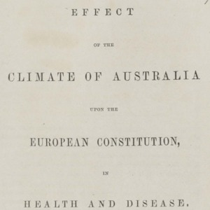Effect of the climate of Australia upon the European constitution, in health and disease