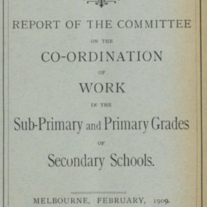 Report of the Committee on the co-ordination of work in the sub-primary and primary grades of secondary schools