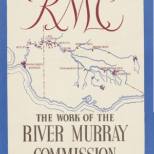 R.M.C. : harnessing Australia's greatest river: the work of the River Murray Commission