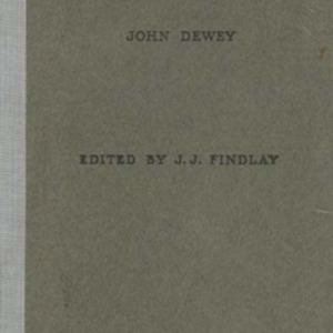 The school and the child : being selections from the educational essays of John Dewey
