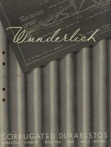 Wunderlich corrugated durabestos : asbestos cement-roofing and wall-siding