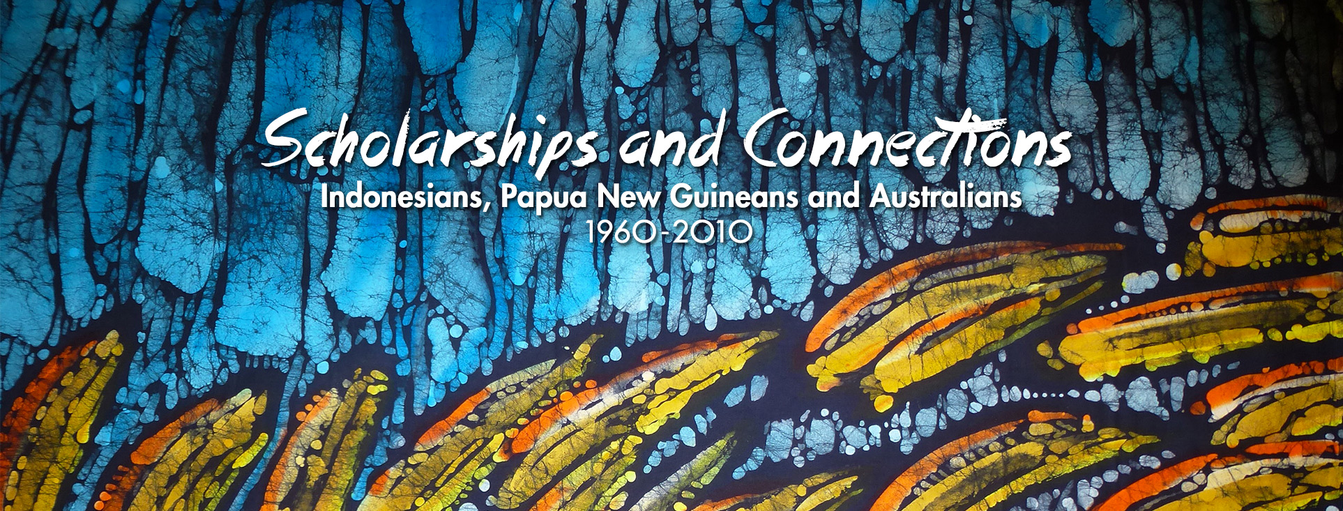 Scholarships and Connections: Indonesians, Papua New Guineans and Australians, 1960-2010